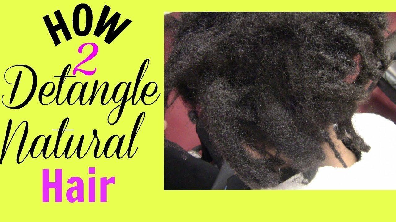 How To Detangle Natural Hair TOTD